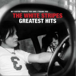 THE WHITE STRIPES The White Stripes Greatest Hits