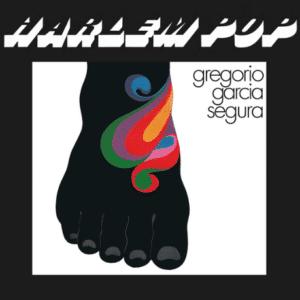 Gregorio Garcia Segura Harlem Pop