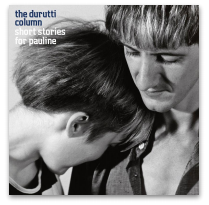 THE DURUTTI COLUMN SHORT STORIES FOR PAULINE