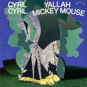 Cyril Cyril Yallah Mickey Mouse