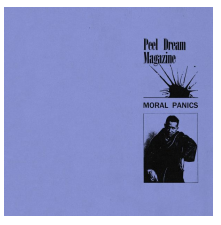Peel Dream Magazine Moral Panics
