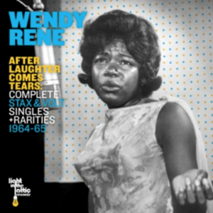 Wendy Rene After Laughter Comes Tears: Complete Stax & Volt Singles + Rarities 1964-1965