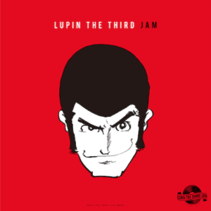 LUPIN THE THIRD JAM CREW LUPIN THE THIRD JAM -REMIX-
