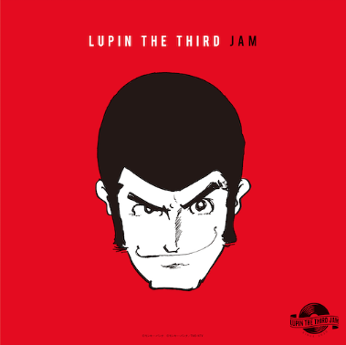 LUPIN THE THIRD JAM CREW LUPIN THE THIRD JAM -REMIX-