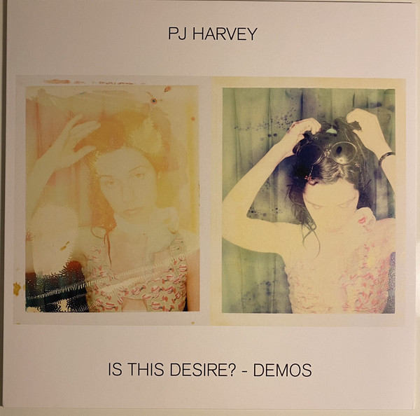PJ Harvey ‎– Is This Desire? - Demos