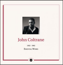 John Coltrane Essential Works 1952 - 1962
