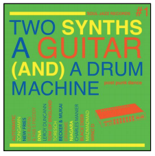 Two Synths, A Guitar (And) A Drum Machine - Post Punk Dance Vol.1