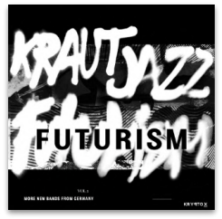 MATHIAS MODICA PRESENTS: KRAUT JAZZ FUTURISM VOL.2