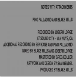 PINO PALLADINO AND BLAKE MILLS Notes With Attachments