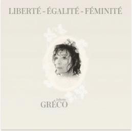 JULIETTE GRÉCO Liberté - Égalité - Féminité