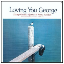 GEORGE OTSUKA QUINTET Loving You George