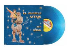 EL MICHELS AFFAIR Yeti Season (VINYLE BLEU)