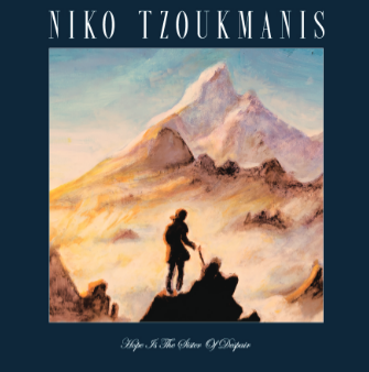Niko Tzoukmanis Title Hope Is The Sister Of Despair