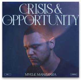 Myele Manzanza CRISIS AND OPPORTUNITY VOLUME 1 - LONDON