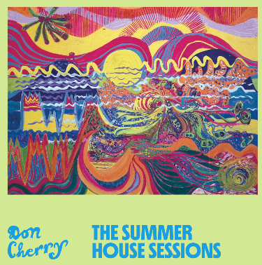 Don Cherry The Summer House Sessions