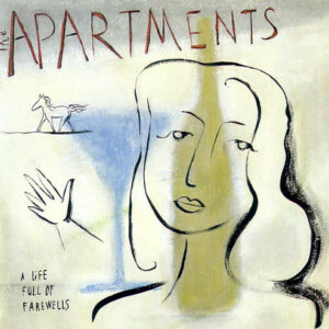 The Apartments ‎– A Life Full Of Farewells