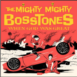 The Mighty Mighty BossToneS When God Was Great (exclu Indé)