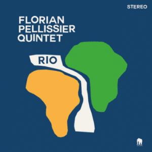 Florian Pellissier Quintet Rio