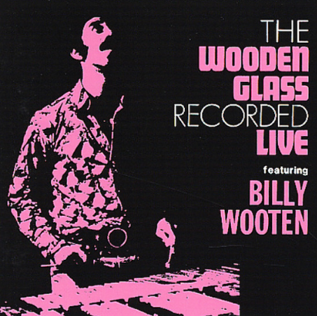 The Wooden Glass (feat. Billy Wooten) The Wooden Glass Recorded Live