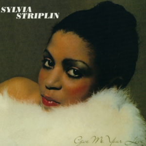 SYLVIA STRIPLIN GIVE ME YOUR LOVE