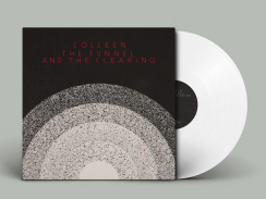 COLLEEN THE TUNNEL AND THE CLEARING (Lp blanc)