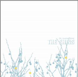 THE SHINS OH INVERTED WORLD (20TH ANNIVERSARY)