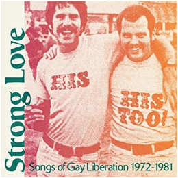 VARIOUS STRONG LOVE: SONGS OF GAY LIBERATION 1972-81