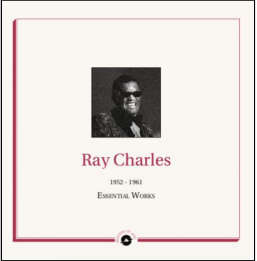 Ray Charles Essential Works 1952-1961