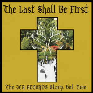 Various The Last Shall Be First: The JCR Records Story, Vol. 2