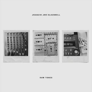 Joaquin Joe Claussell Raw Tones