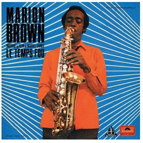 MARION BROWN LE TEMPS FOU