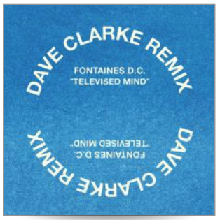 Fontaines D.C. Televised Mind - Dave Clarke Remix