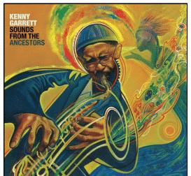 Kenny Garrett Sounds from the Ancestors