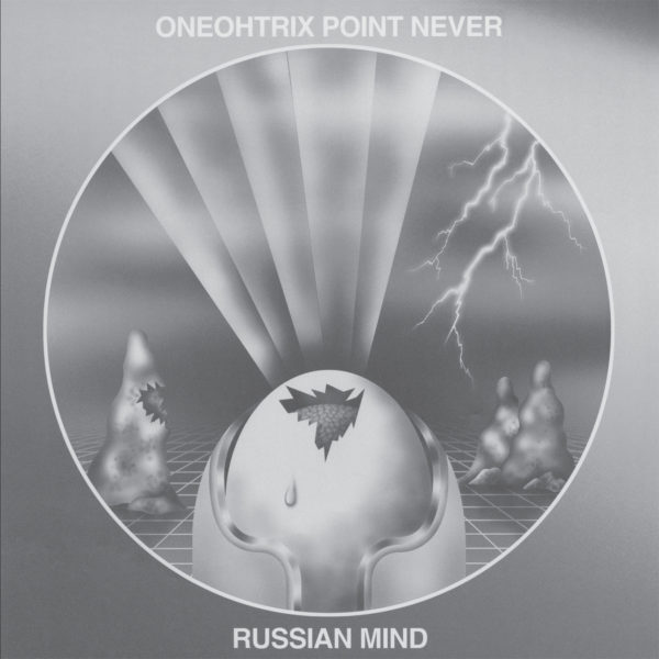 ONEOHTRIX-POINT-NEVER-RUSSIAN-MIND