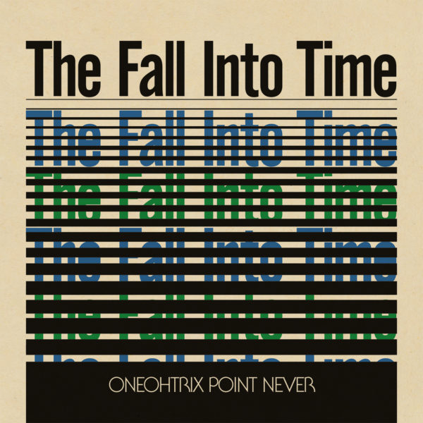 ONEOHTRIX-POINT-NEVER-THE-FALL-INTO-TIME