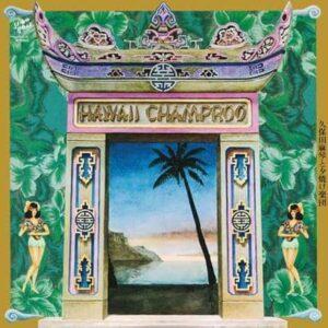 MAKOTO KUBOTA & THE SUNSET GANG HAWAII CHAMPROO