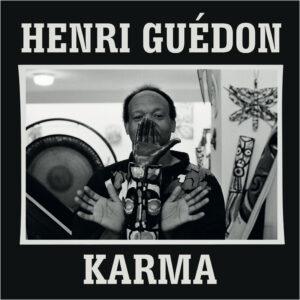 HENRI GUÉDON Karma