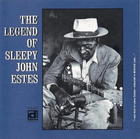 Sleepy John Estes The Legend of Sleepy John Estes