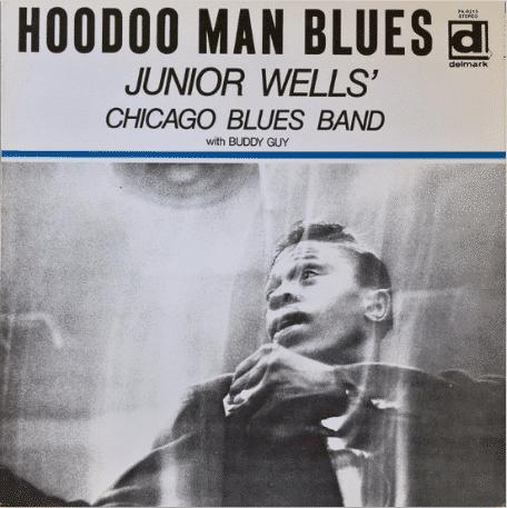 Junior Wells' Chicago Blues Band Hoodoo Man Blues