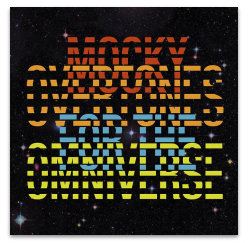 MOCKY OVERTONES FOR THE OMNIVERSE