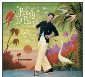 Pokey LaFarge In The Blossom of Their Shade
