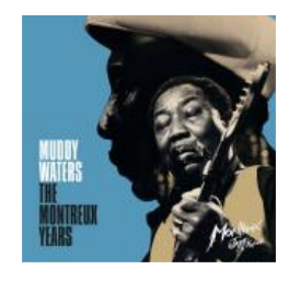 MUDDY WATERS The Montreux Years