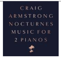 CRAIG ARMSTRONG Nocturnes - Music for Two Pianos