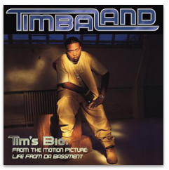 TIMBALAND TIM'S BIO : FROM THE MOTION PICTURE LIFE FROM DA BASEMENT