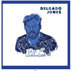 Delgado Jones TALES OF WANDERLAND