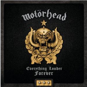 MOTÖRHEAD Everything Louder Forever