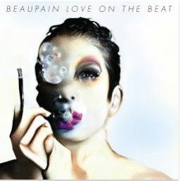 ALEX BEAUPAIN Love On The Beat